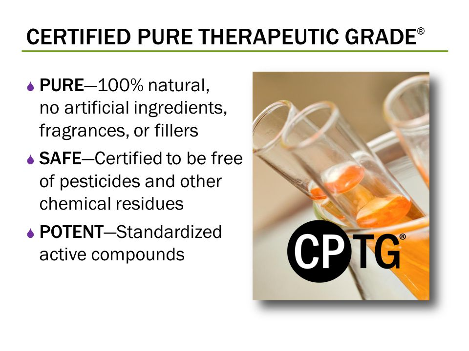 CERTIFIED PURE THERAPEUTIC GRADE®