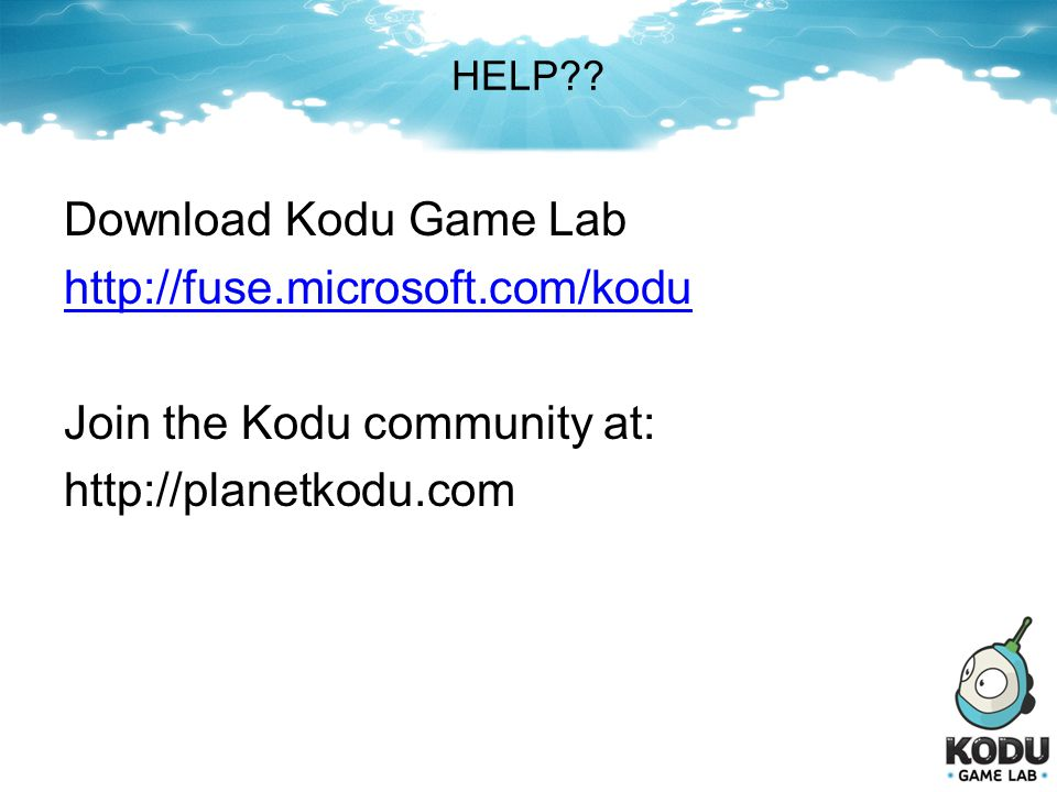 Join the Kodu community at: http://planetkodu.com