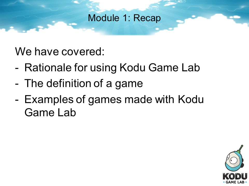 Rationale for using Kodu Game Lab The definition of a game