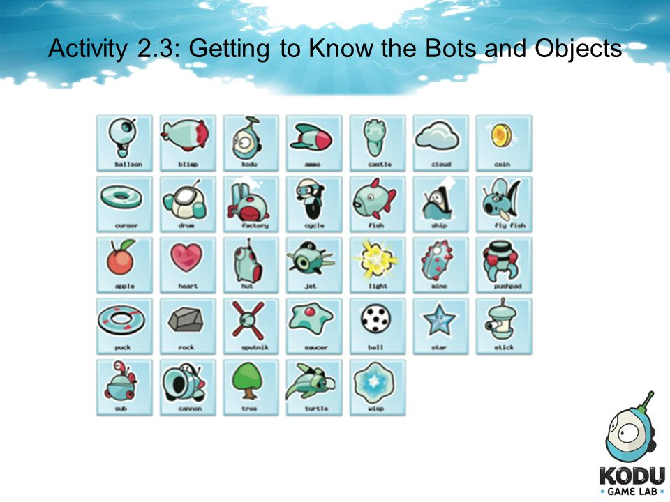 Activity 2.3: Getting to Know the Bots and Objects