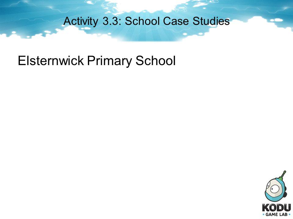 Activity 3.3: School Case Studies