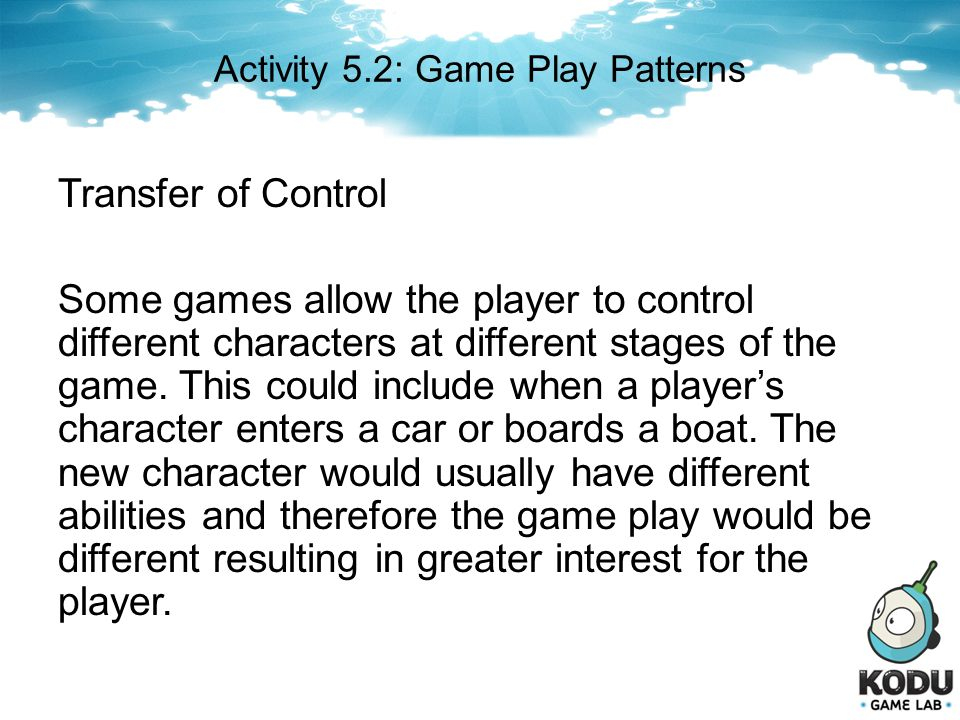 Activity 5.2: Game Play Patterns