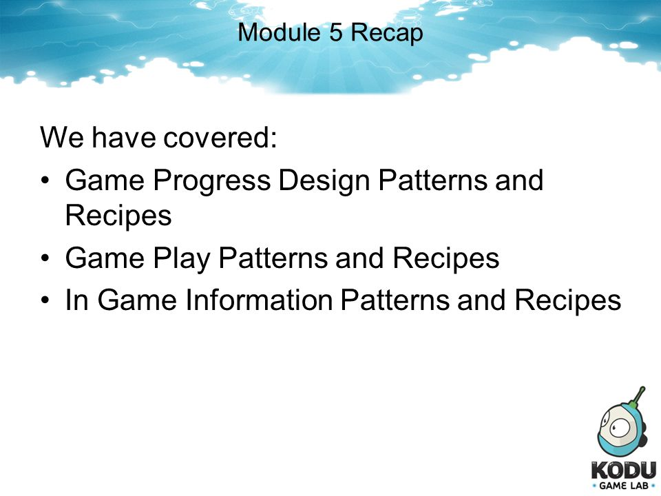 Game Progress Design Patterns and Recipes
