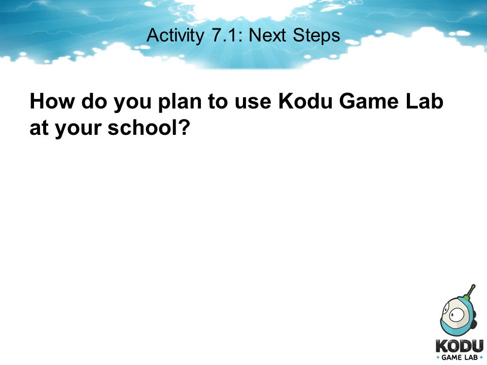 How do you plan to use Kodu Game Lab at your school