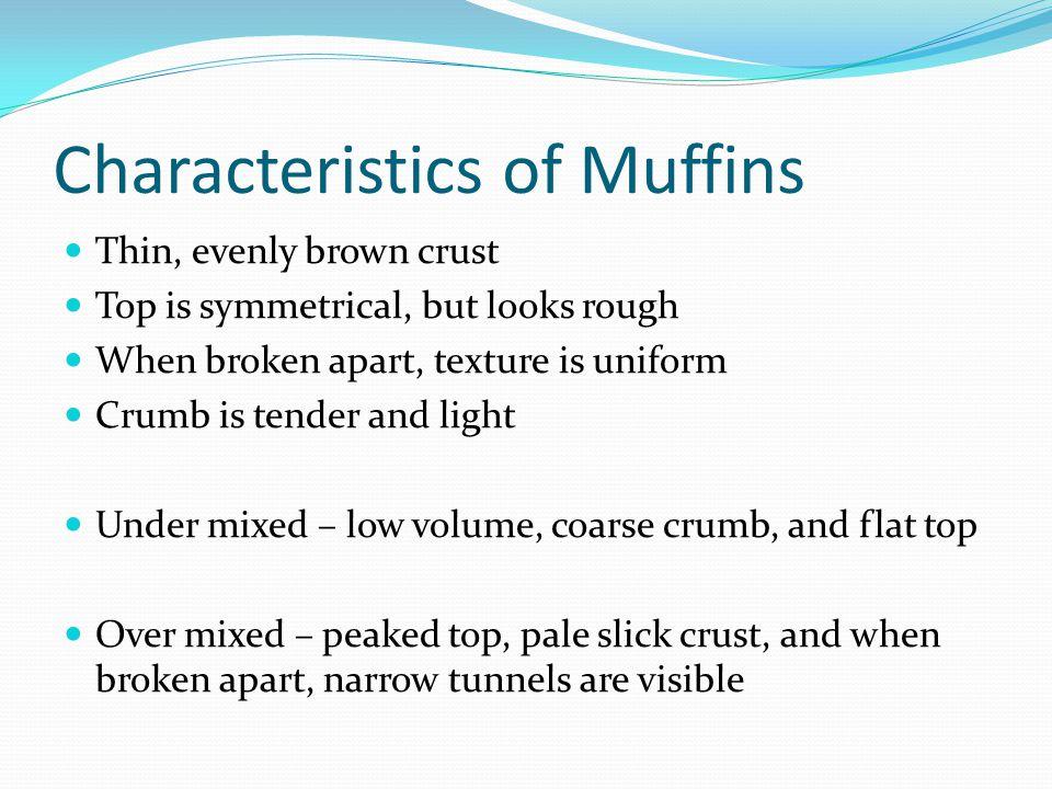 Characteristics of Muffins
