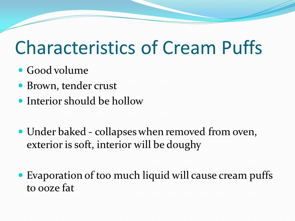 Characteristics of Cream Puffs