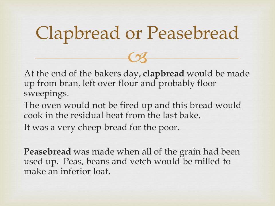 Clapbread or Peasebread