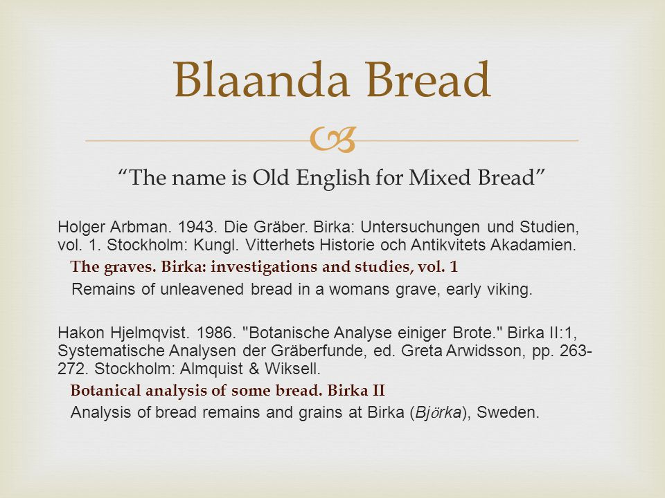 The name is Old English for Mixed Bread
