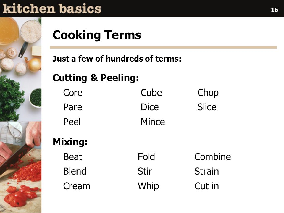 Cooking Terms Cutting & Peeling: Core Cube Chop Pare Dice Slice