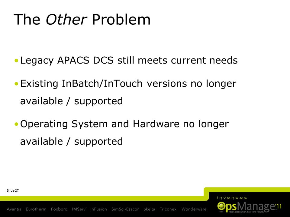 The Other Problem Legacy APACS DCS still meets current needs
