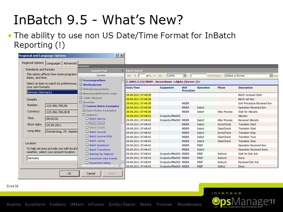 InBatch 9.5 - What's New The ability to use non US Date/Time Format for InBatch Reporting (!)