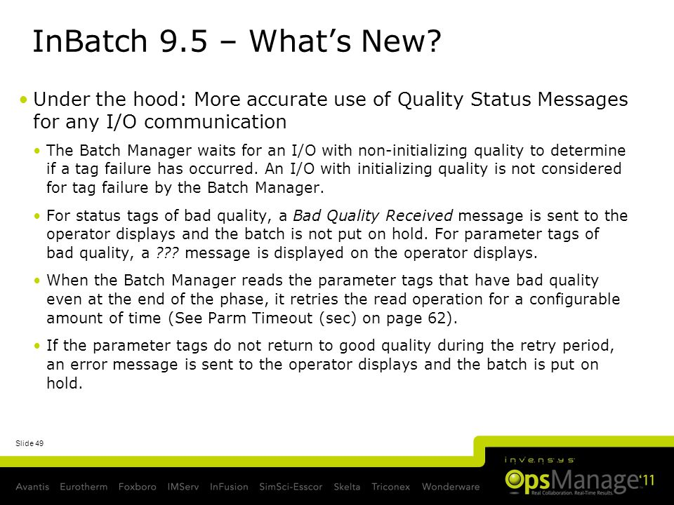 InBatch 9.5 – What's New Under the hood: More accurate use of Quality Status Messages for any I/O communication.