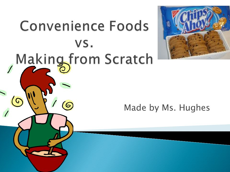 Convenience Foods vs. Making from Scratch