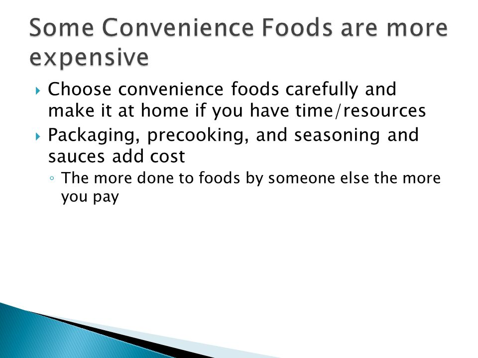 Some Convenience Foods are more expensive