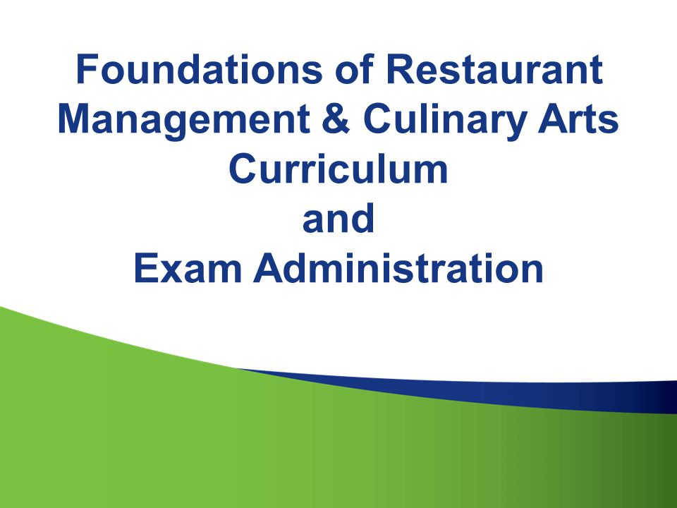 Foundations of Restaurant Management & Culinary Arts Curriculum and Exam Administration