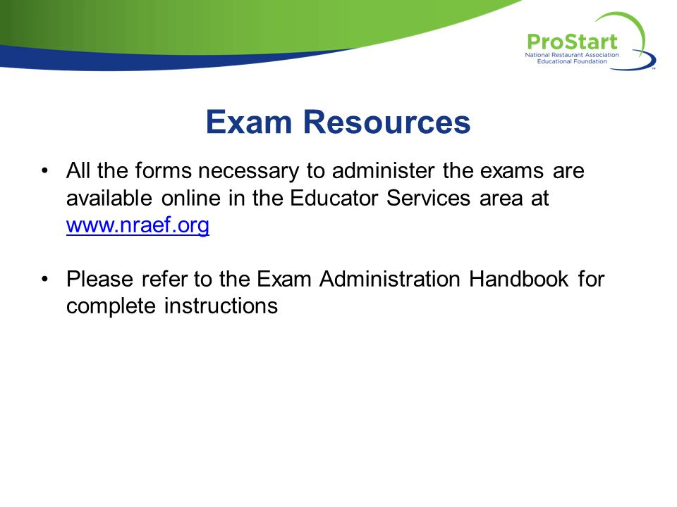 Exam Resources All the forms necessary to administer the exams are available online in the Educator Services area at www.nraef.org.