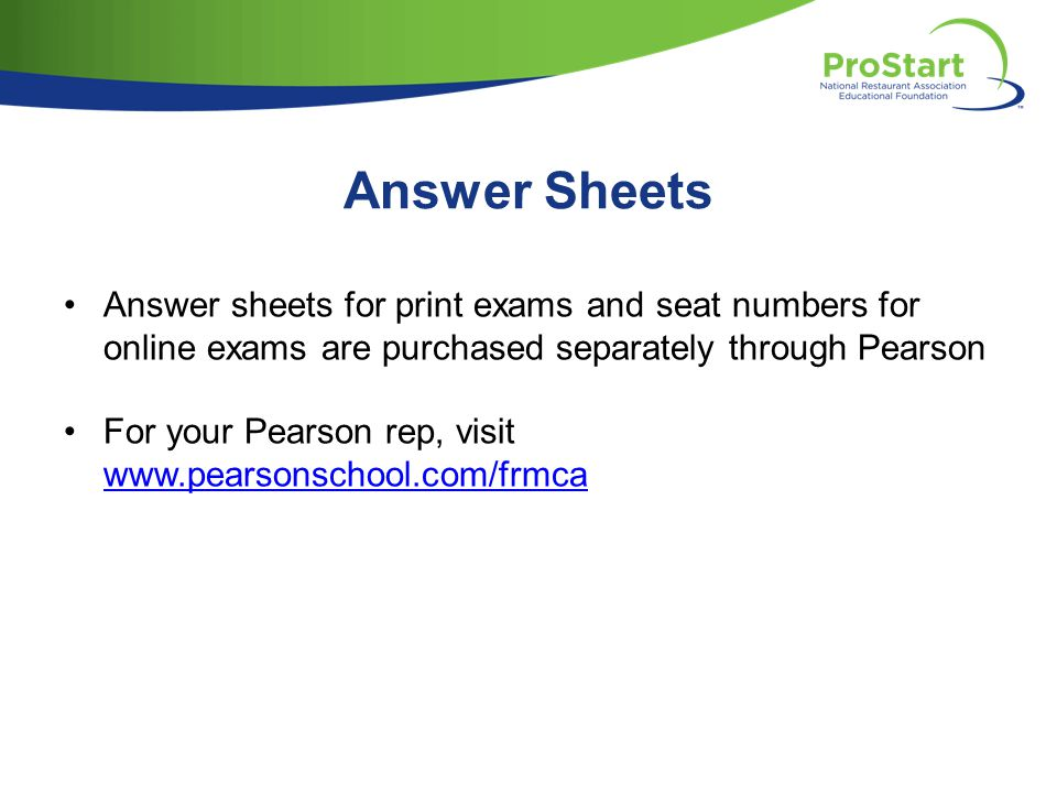Answer Sheets Answer sheets for print exams and seat numbers for online exams are purchased separately through Pearson.