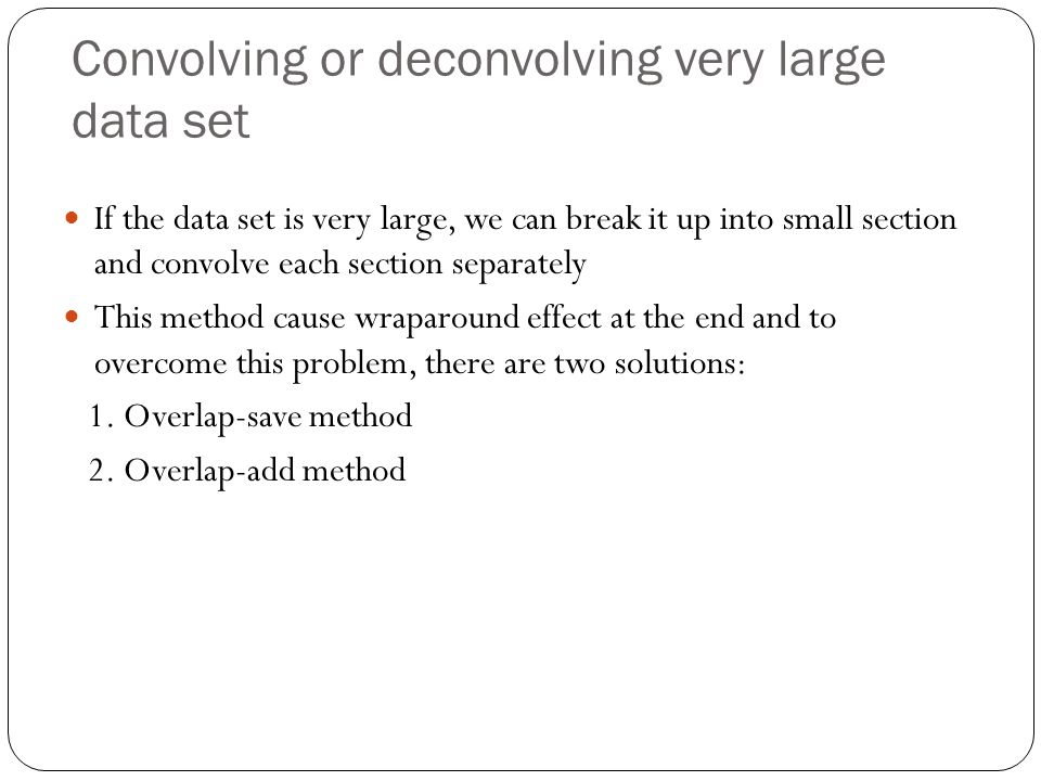 Convolving or deconvolving very large data set