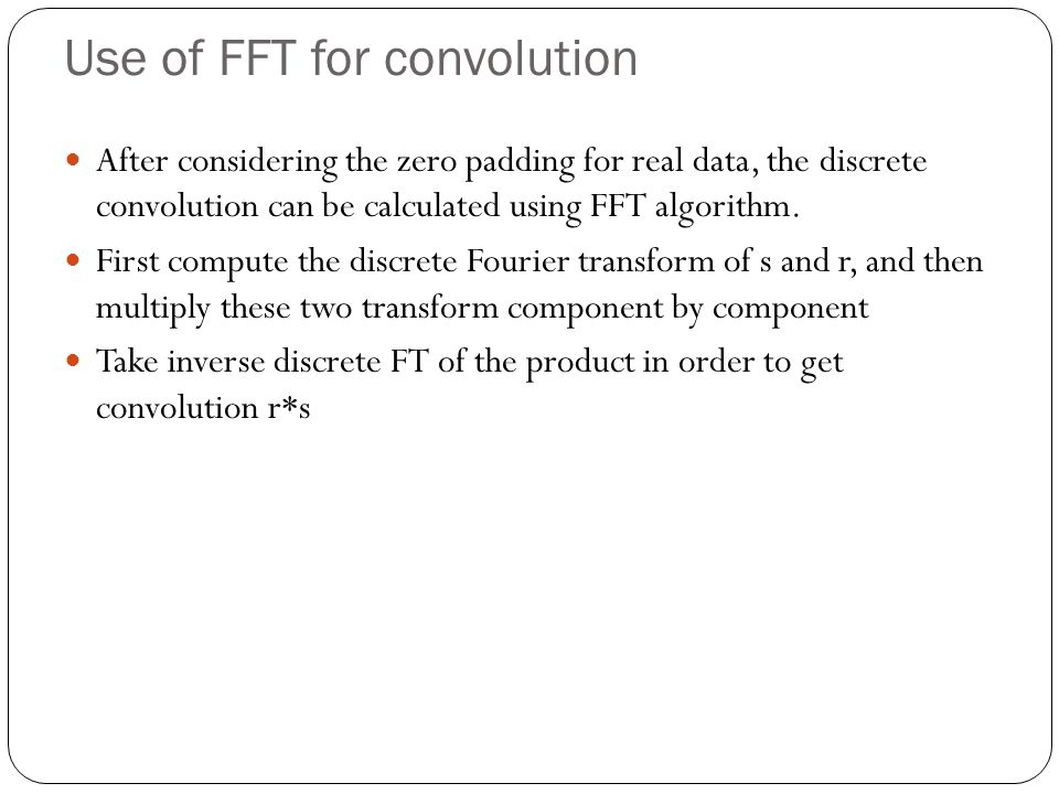 Use of FFT for convolution