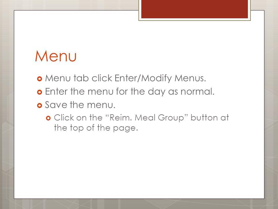 Menu Menu tab click Enter/Modify Menus.