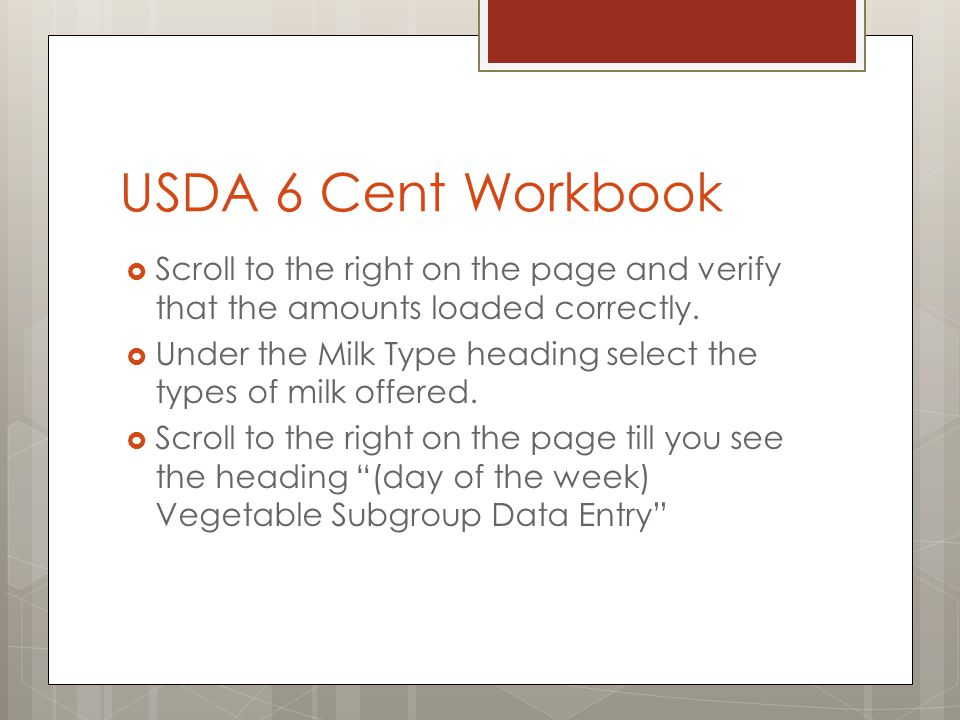 USDA 6 Cent Workbook Scroll to the right on the page and verify that the amounts loaded correctly.