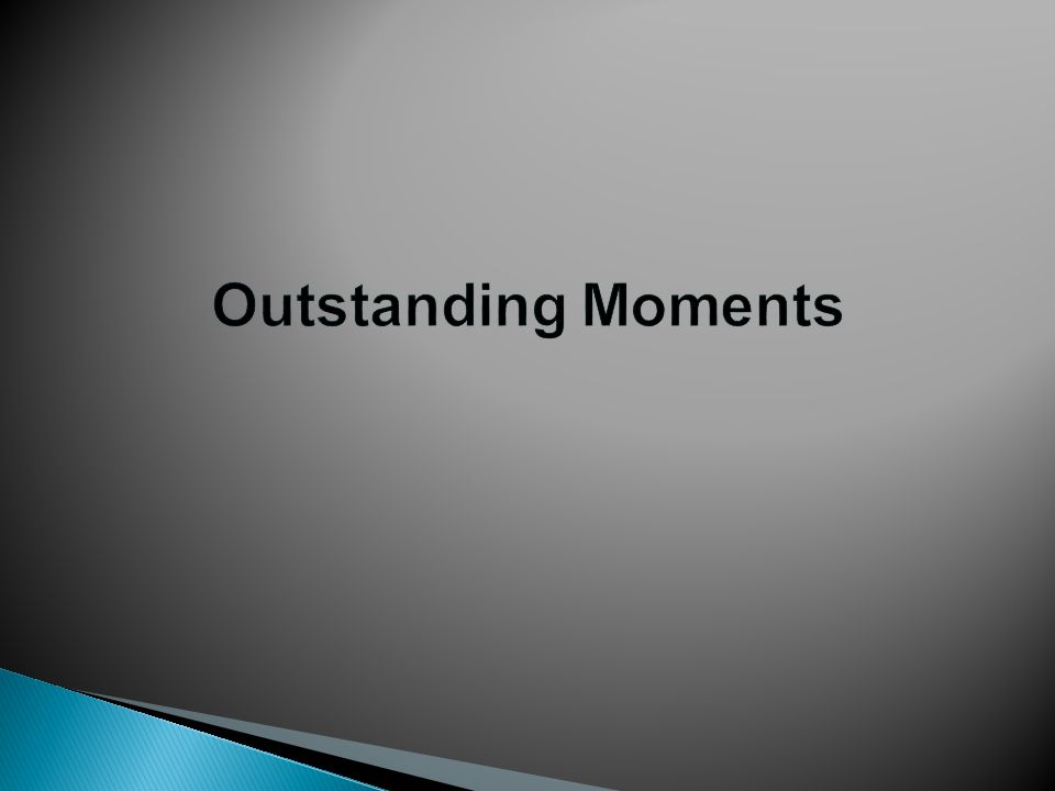 Outstanding Moments