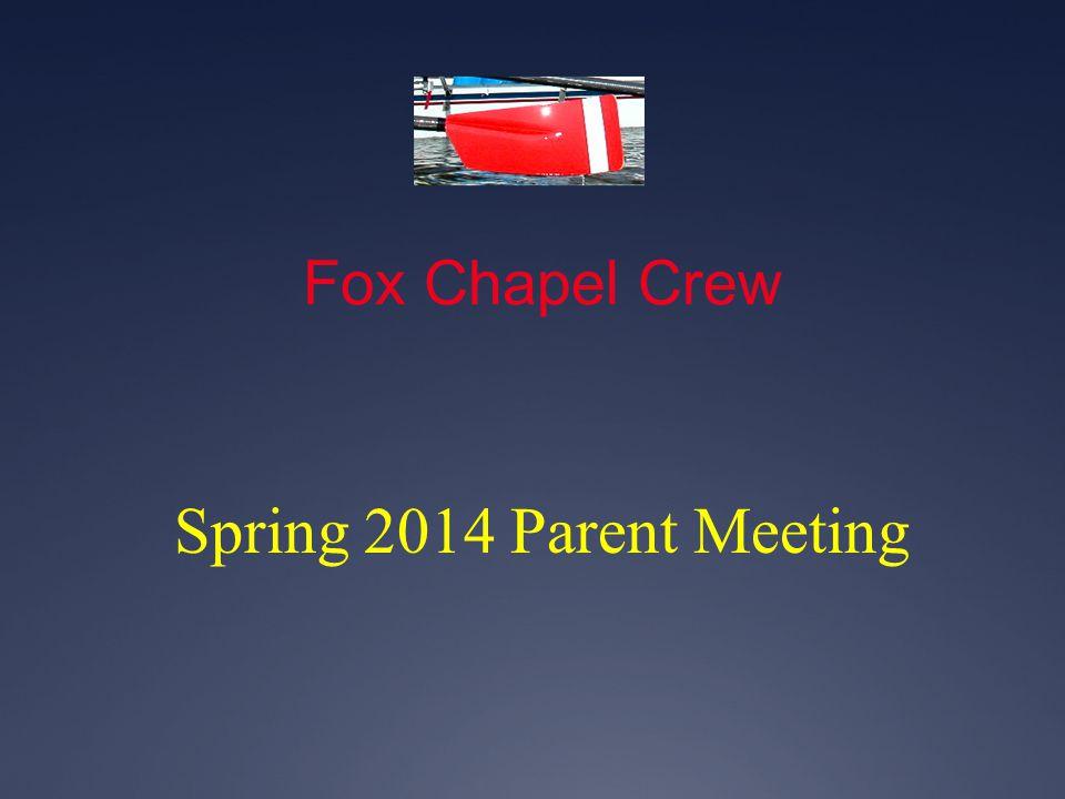 Fox Chapel Crew Spring 2014 Parent Meeting