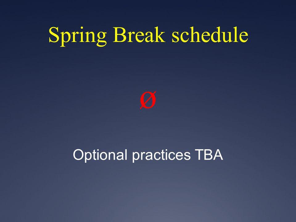 Spring Break schedule ø