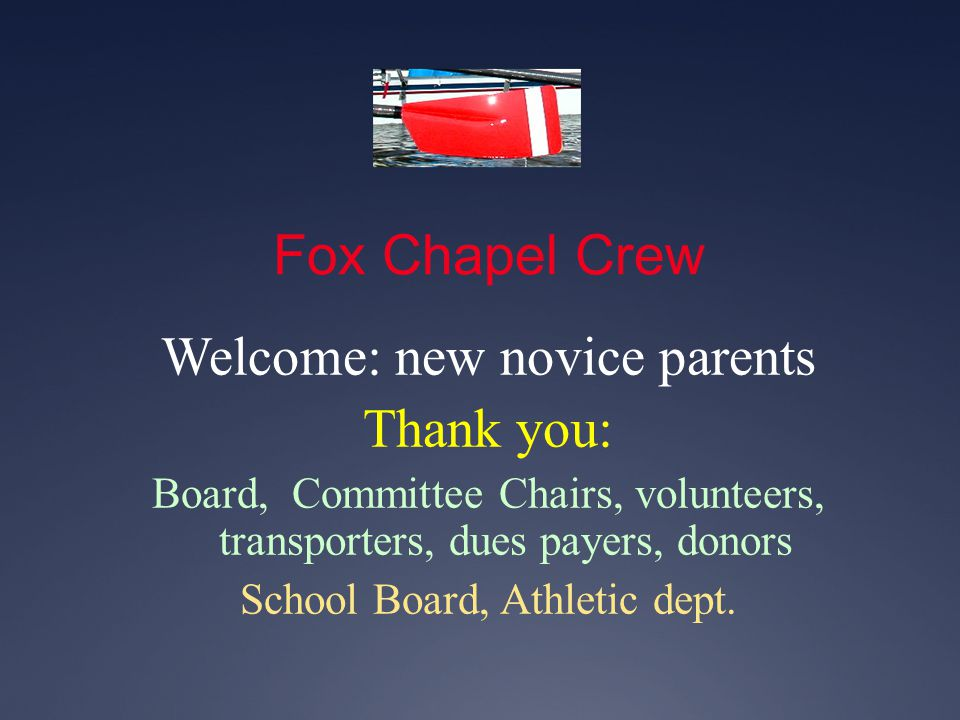 Fox Chapel Crew Welcome: new novice parents Thank you:
