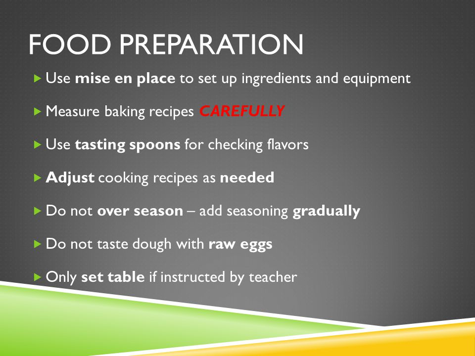 Food Preparation Use mise en place to set up ingredients and equipment