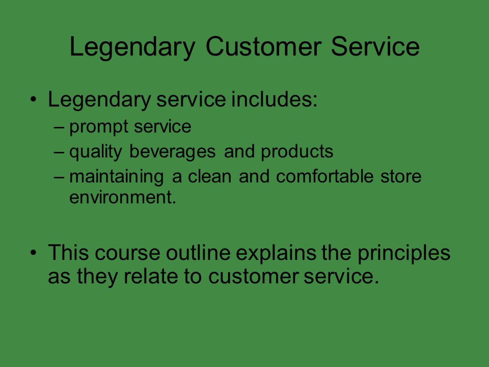 Legendary Customer Service