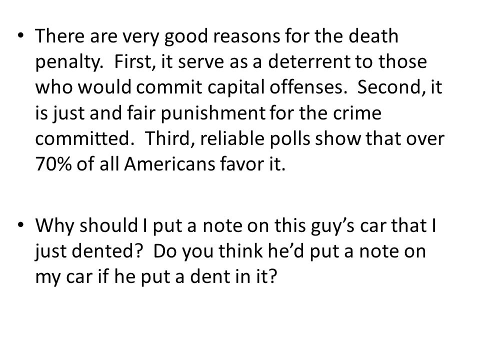 There are very good reasons for the death penalty