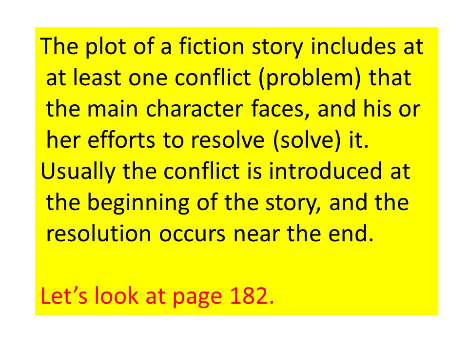 The plot of a fiction story includes at