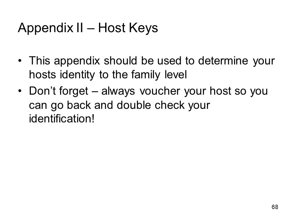 Appendix II – Host Keys This appendix should be used to determine your hosts identity to the family level.