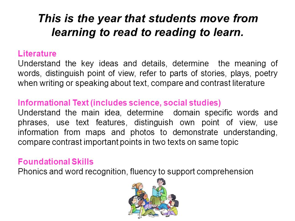 This is the year that students move from learning to read to reading to learn.