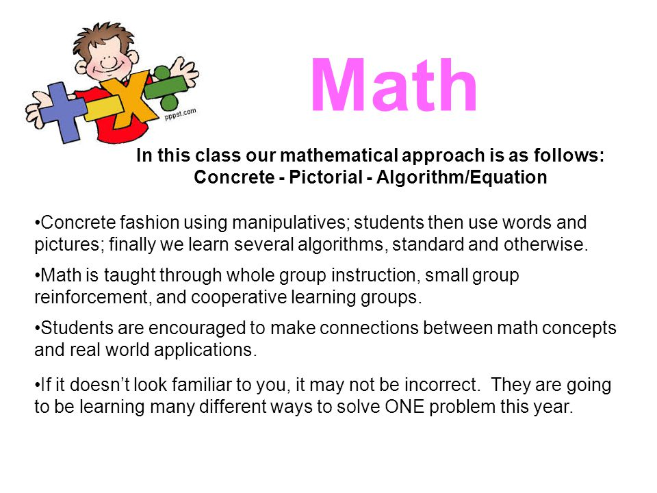 Math In this class our mathematical approach is as follows: