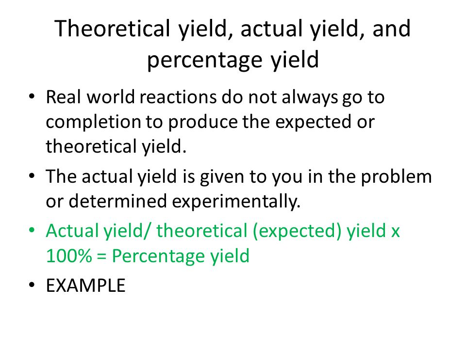 Theoretical yield, actual yield, and percentage yield