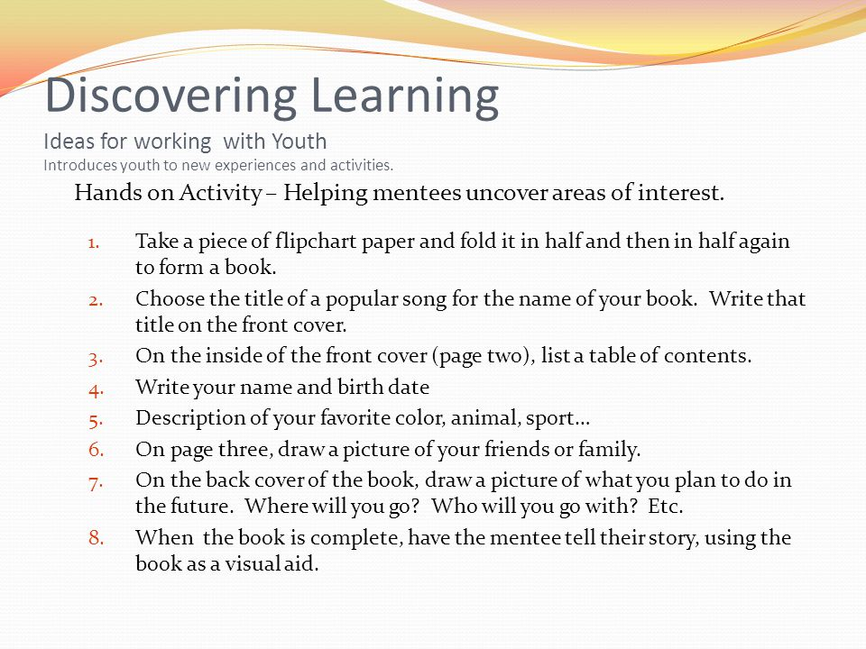 Discovering Learning Ideas for working with Youth Introduces youth to new experiences and activities.