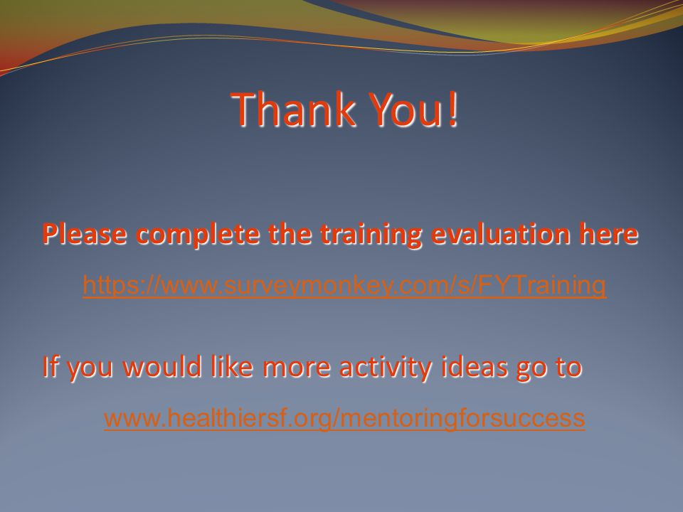 Thank You! Please complete the training evaluation here