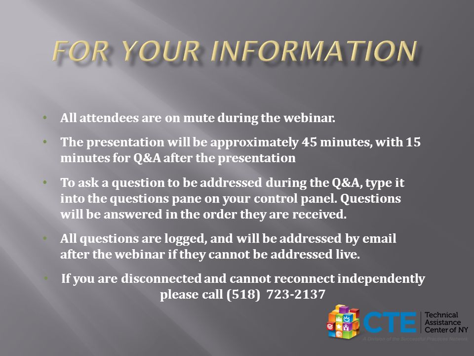 For Your Information All attendees are on mute during the webinar.