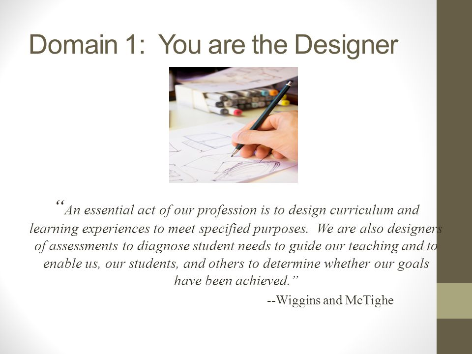 Domain 1: You are the Designer