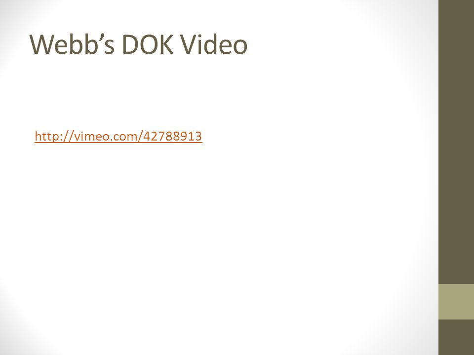 Webb's DOK Video http://vimeo.com/42788913