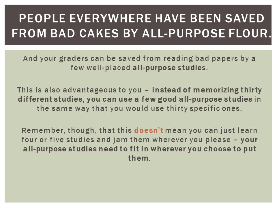 People everywhere have been saved from bad cakes by all-purpose flour.