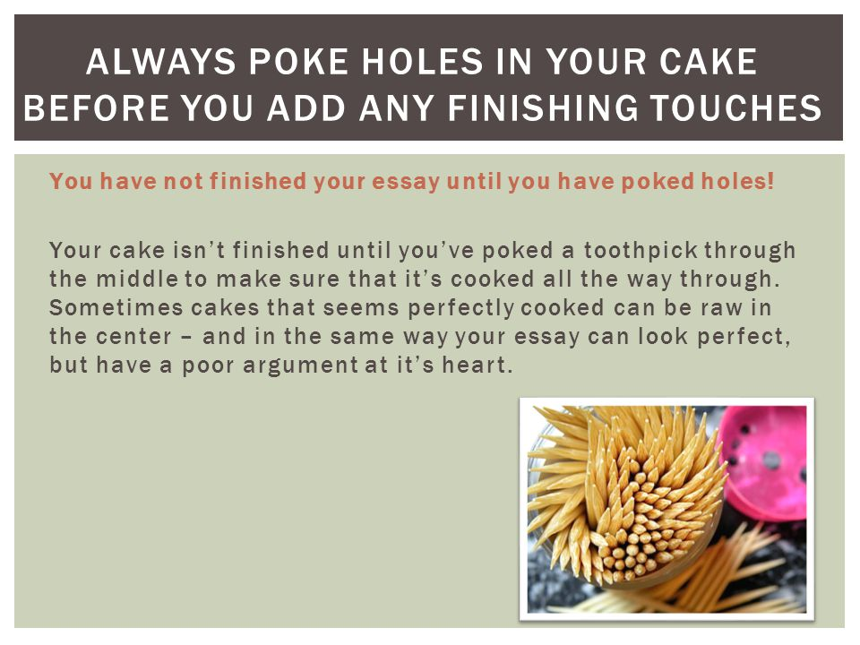 Always poke holes in your cake before you add any finishing touches