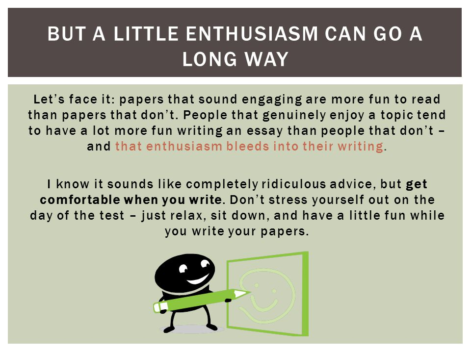 But a little enthusiasm can go a long way