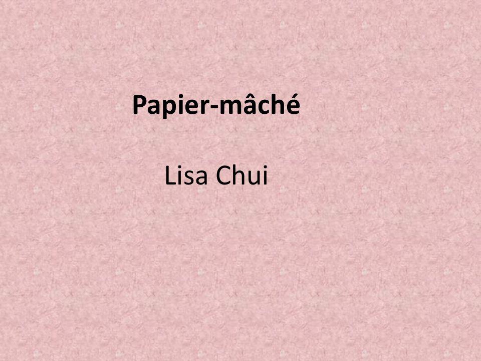 Papier-mâché Lisa Chui