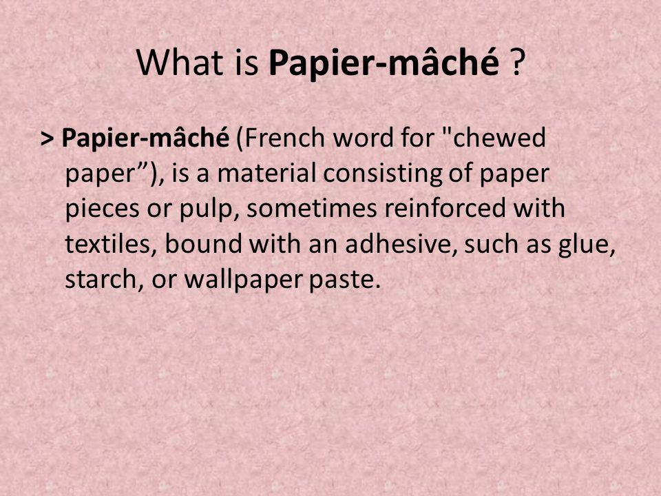 What is Papier-mâché