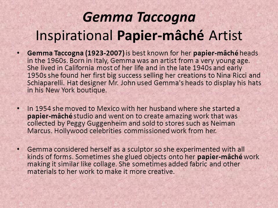 Gemma Taccogna Inspirational Papier-mâché Artist
