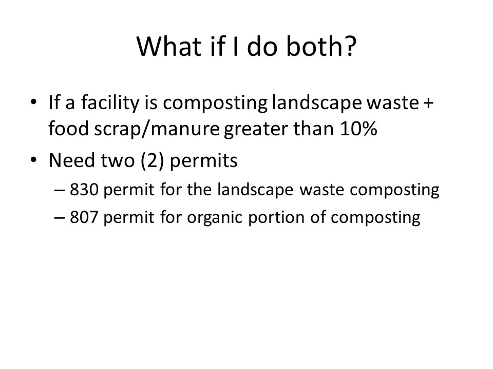 What if I do both If a facility is composting landscape waste + food scrap/manure greater than 10%