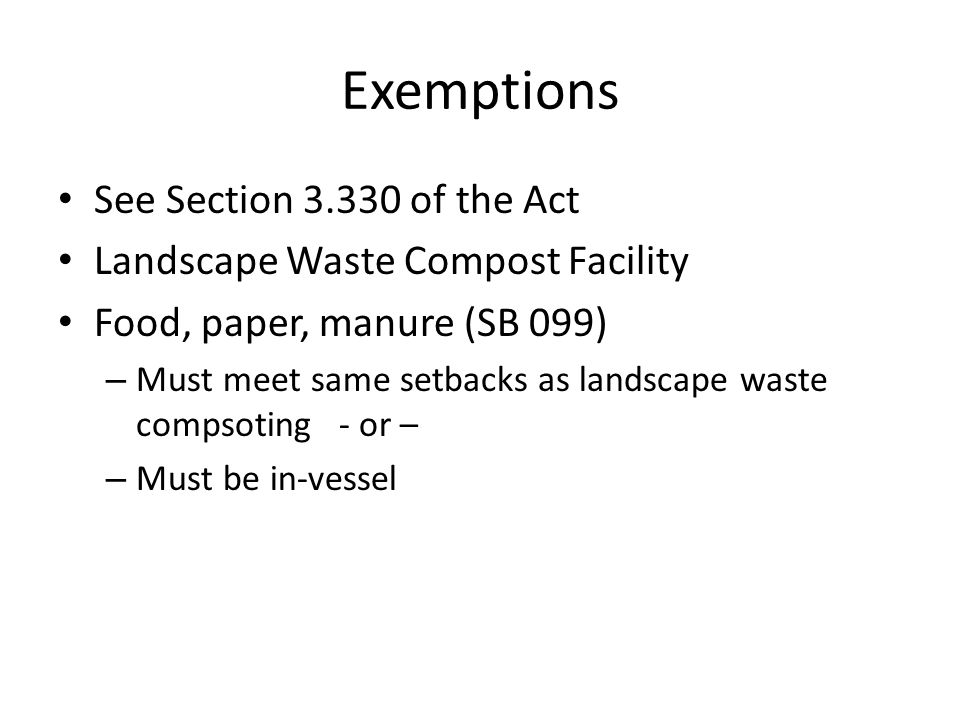 Exemptions See Section 3.330 of the Act